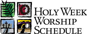 Holy Week Worship Schedule banner
